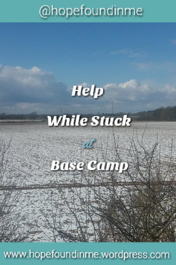 https://hopefoundinme.wordpress.com/2018/03/25/help-while-stuck-at-base-camp/